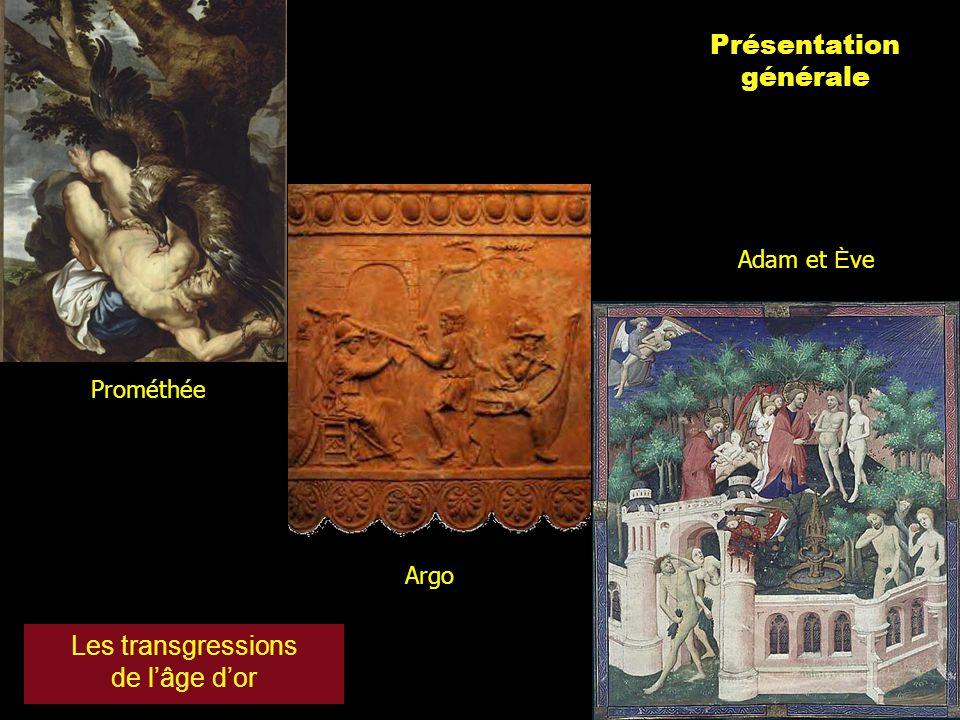 Présentation générale Les transgressions de lâge dor Argo Prométhée Adam et È ve