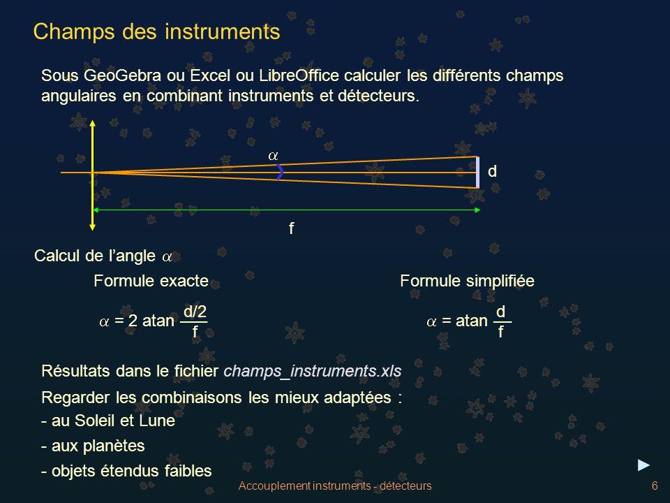 Accouplement instruments - détecteurs6 Champs des instruments Sous GeoGebra ou Excel ou LibreOffice calculer les différents champs angulaires en combi