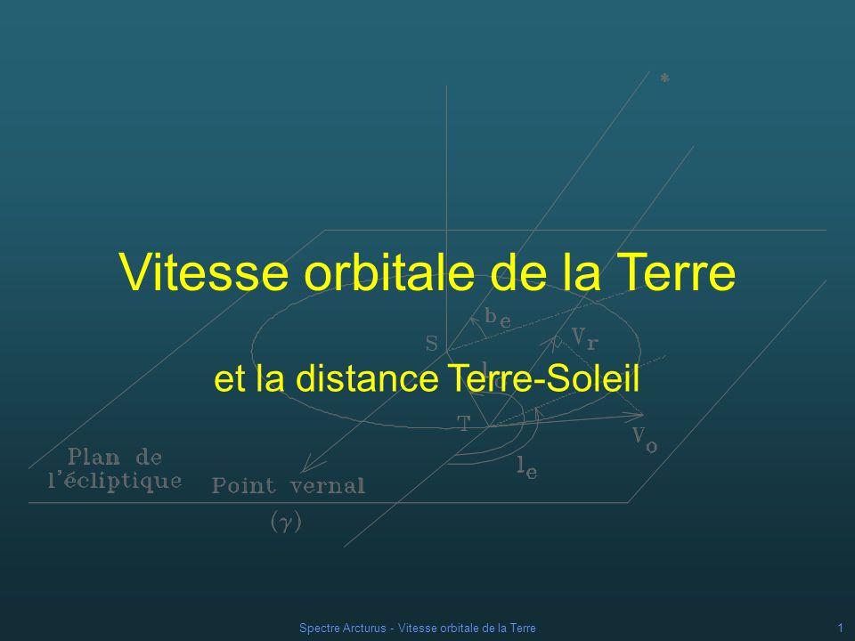 Spectre Arcturus - Vitesse orbitale de la Terre1 et la distance Terre-Soleil Vitesse orbitale de la Terre