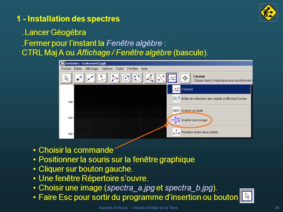 Spectre Arcturus - Vitesse orbitale de la Terre33 1 - Installation des spectres Position dune image entièrement contrôlée par lutilisateur.