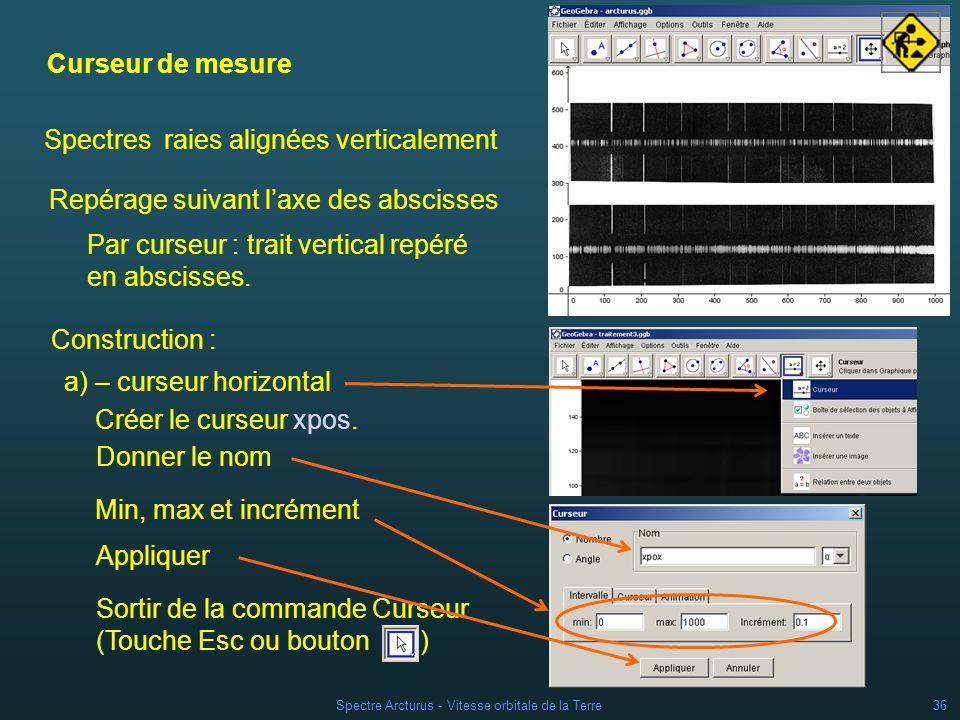 Spectre Arcturus - Vitesse orbitale de la Terre35 Spectre A : (0,20) et (1000,20) Spectre B : (0,300) et (1000,300) 1 - Installation des spectres Mise
