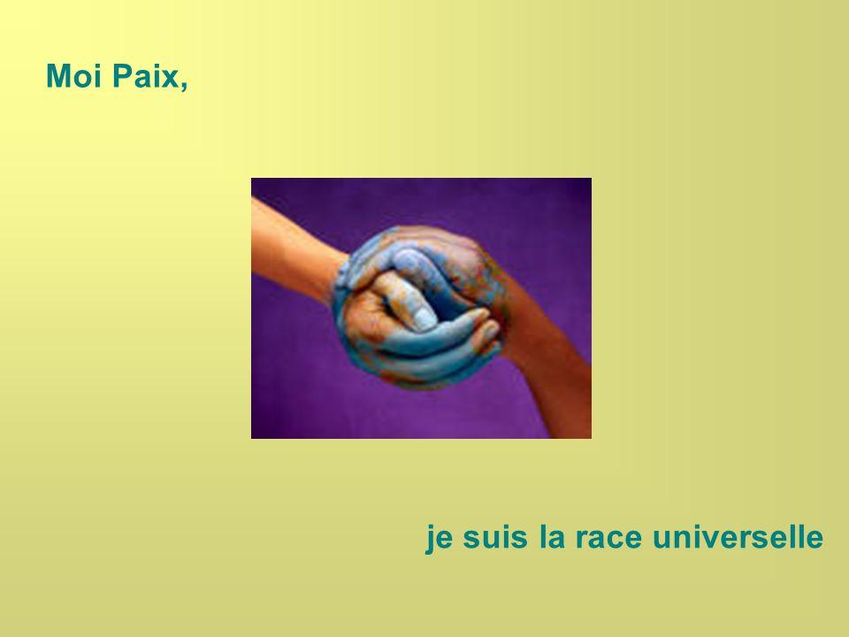 Moi Paix, je suis la race universelle