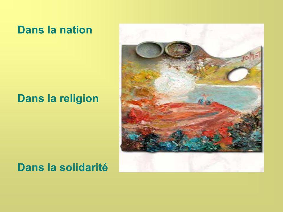 Dans la nation Dans la religion Dans la solidarité
