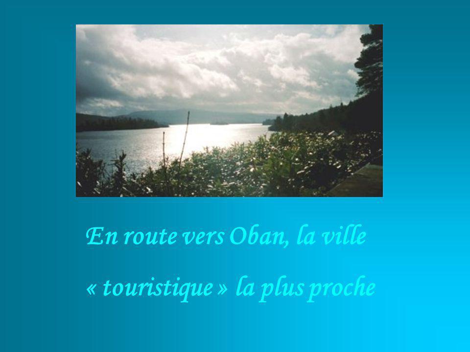 En route vers Oban, la ville « touristique » la plus proche