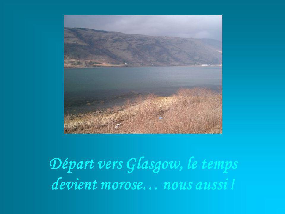 Départ vers Glasgow, le temps devient morose… nous aussi !