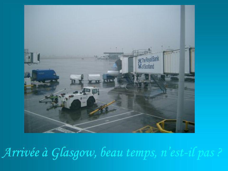 Arrivée à Glasgow, beau temps, nest-il pas