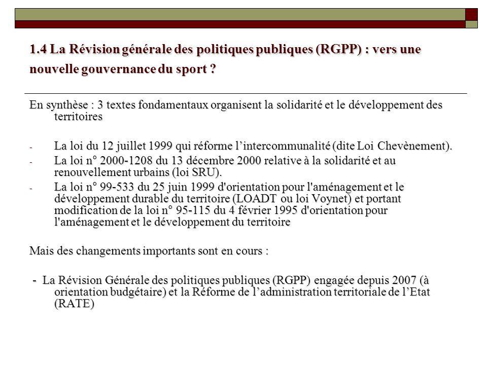 1.4 La Révision générale des politiques publiques (RGPP) : vers une nouvelle gouvernance du sport ? En synthèse : 3 textes fondamentaux organisent la