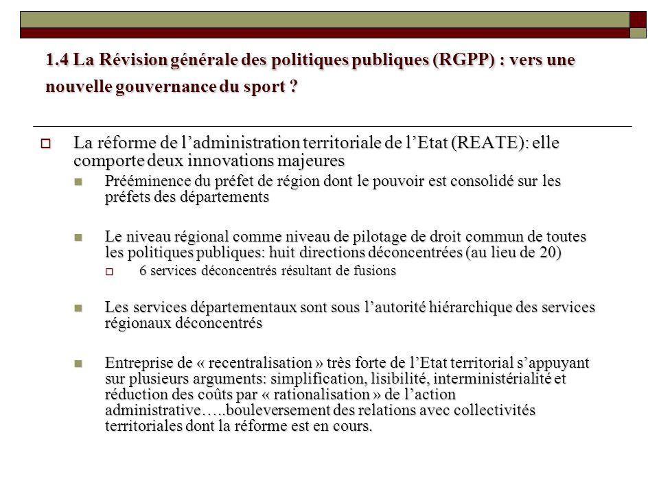1.4 La Révision générale des politiques publiques (RGPP) : vers une nouvelle gouvernance du sport ? La réforme de ladministration territoriale de lEta