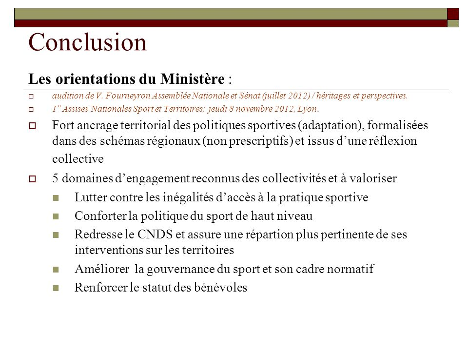 Conclusion Les orientations du Ministère : audition de V.