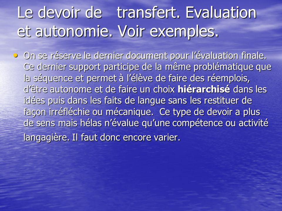 Le devoir de transfert. Evaluation et autonomie. Voir exemples. On se réserve le dernier document pour lévaluation finale. Ce dernier support particip