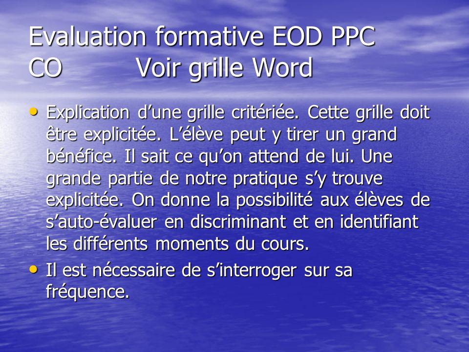 Evaluation formative EOD PPC CO Voir grille Word Explication dune grille critériée. Cette grille doit être explicitée. Lélève peut y tirer un grand bé