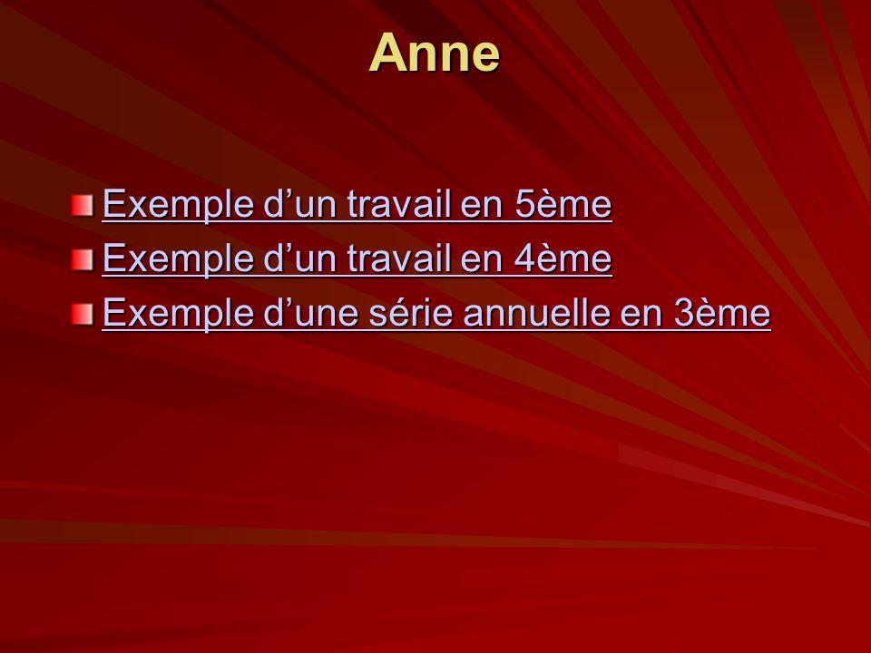 Anne Exemple dun travail en 5ème Exemple dun travail en 5ème Exemple dun travail en 4ème Exemple dun travail en 4ème Exemple dune série annuelle en 3è