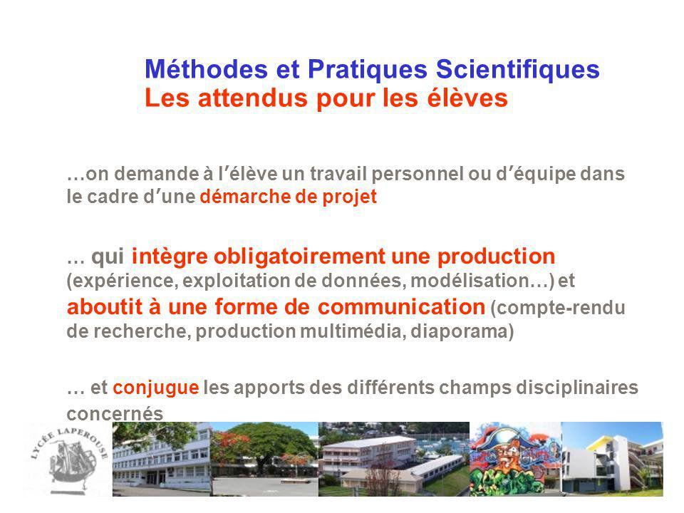 Méthodes et Pratiques Scientifiques Les attendus pour les élèves …on demande à lélève un travail personnel ou déquipe dans le cadre dune démarche de p