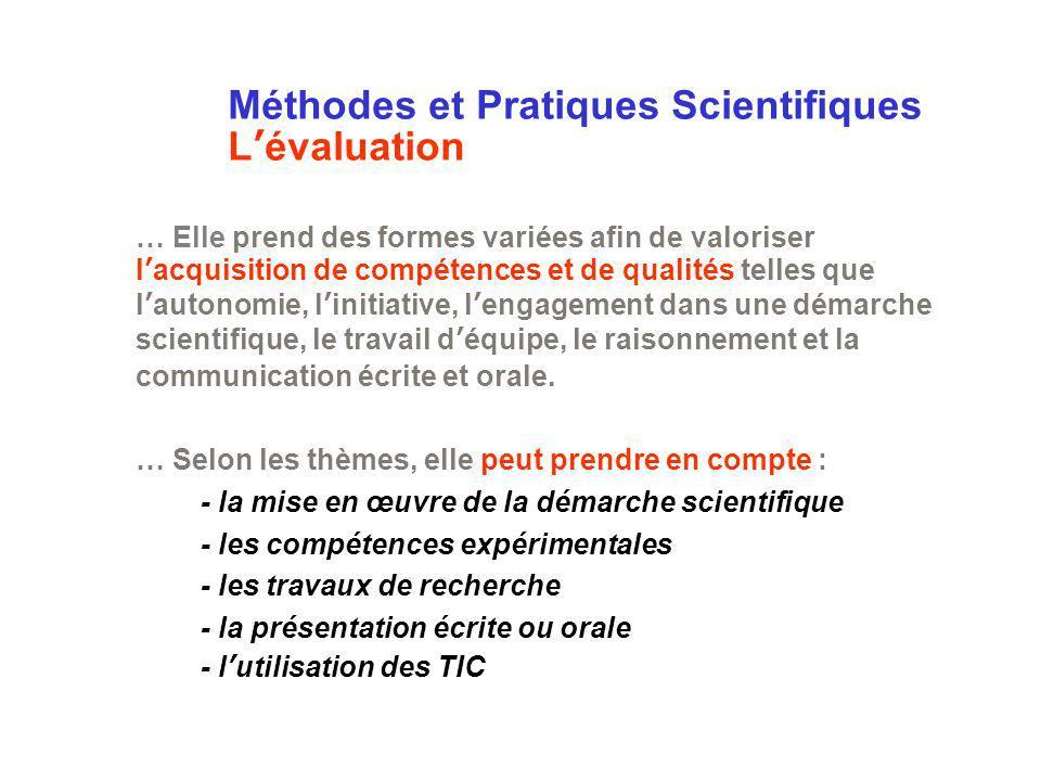 Méthodes et Pratiques Scientifiques Lévaluation … Elle prend des formes variées afin de valoriser lacquisition de compétences et de qualités telles qu