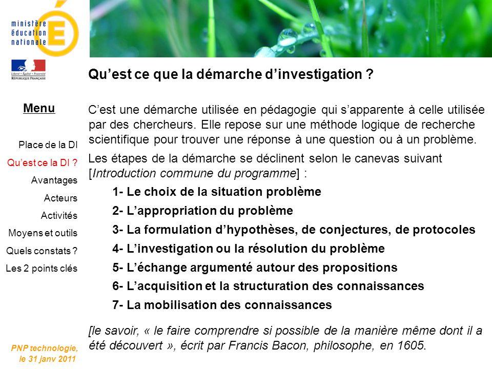 Quest ce que la démarche dinvestigation ? PNP technologie, le 31 janv 2011 Cest une démarche utilisée en pédagogie qui sapparente à celle utilisée par