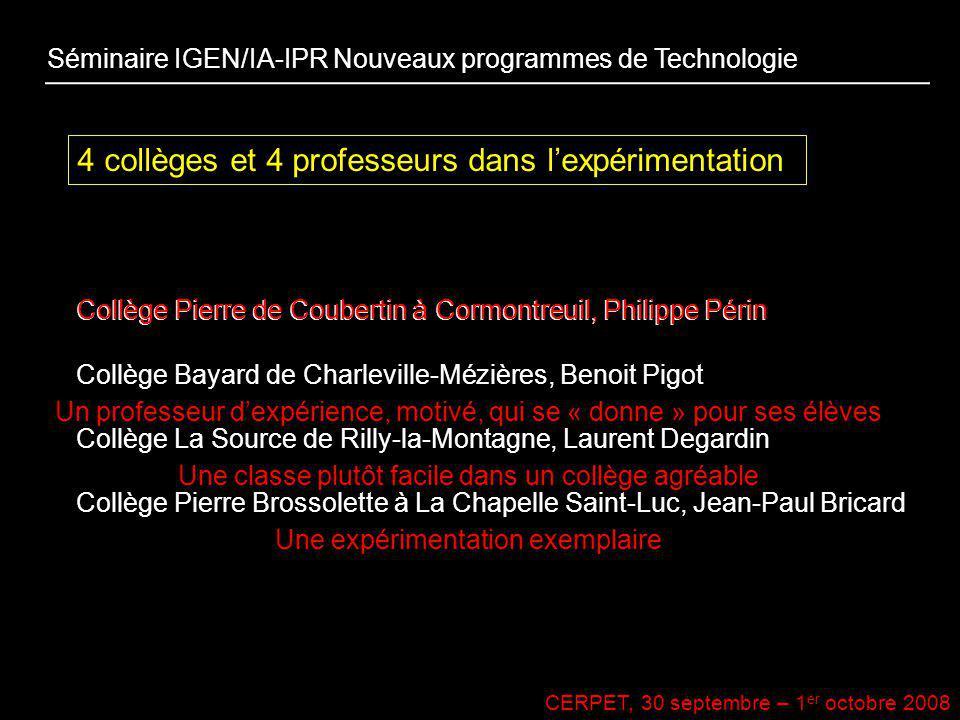 CERPET, 30 septembre – 1 er octobre 2008 4 collèges et 4 professeurs dans lexpérimentation Collège Pierre de Coubertin à Cormontreuil, Philippe Périn