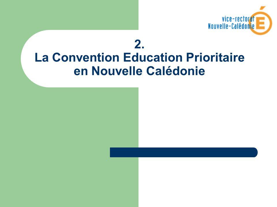 2. La Convention Education Prioritaire en Nouvelle Calédonie