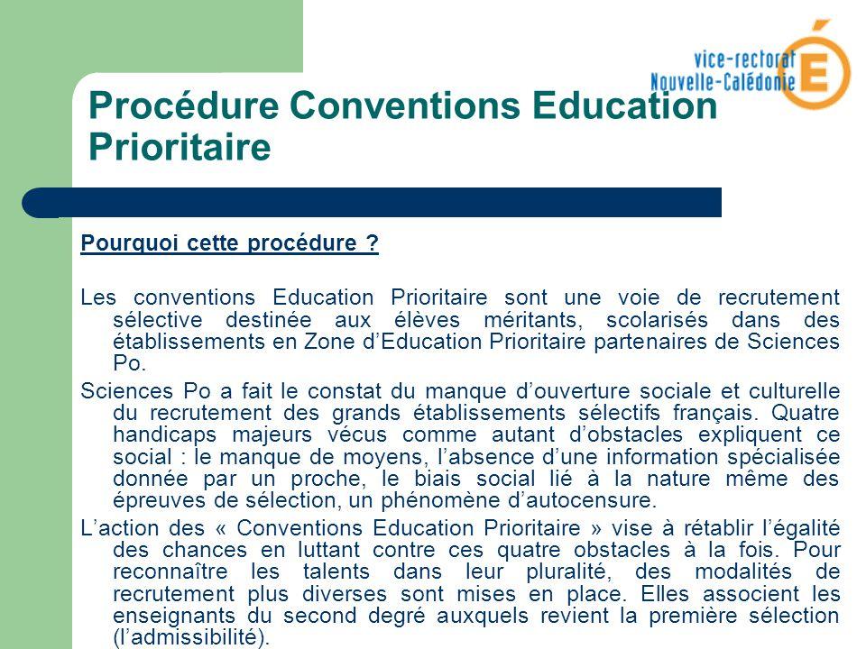 Procédure Conventions Education Prioritaire Pourquoi cette procédure ? Les conventions Education Prioritaire sont une voie de recrutement sélective de