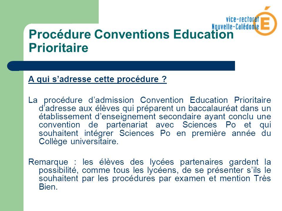 Procédure Conventions Education Prioritaire A qui sadresse cette procédure ? La procédure dadmission Convention Education Prioritaire dadresse aux élè