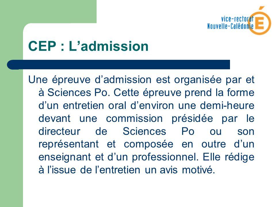 CEP : Ladmission Une épreuve dadmission est organisée par et à Sciences Po. Cette épreuve prend la forme dun entretien oral denviron une demi-heure de