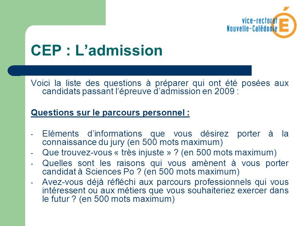 CEP : Ladmission Voici la liste des questions à préparer qui ont été posées aux candidats passant lépreuve dadmission en 2009 : Questions sur le parco