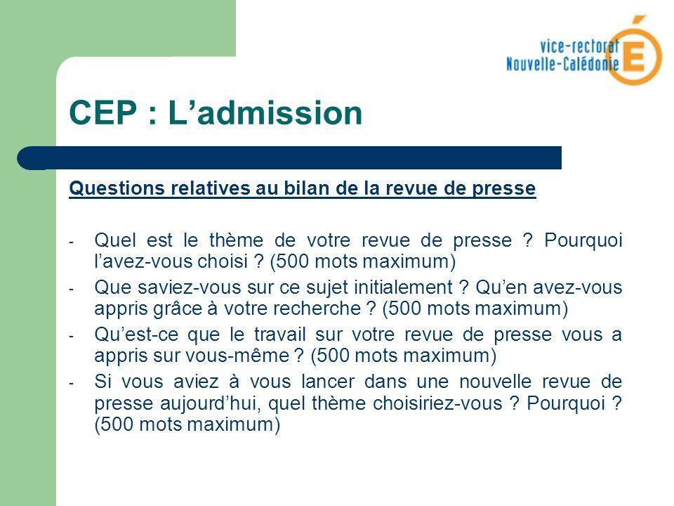 CEP : Ladmission Questions relatives au bilan de la revue de presse - Quel est le thème de votre revue de presse ? Pourquoi lavez-vous choisi ? (500 m