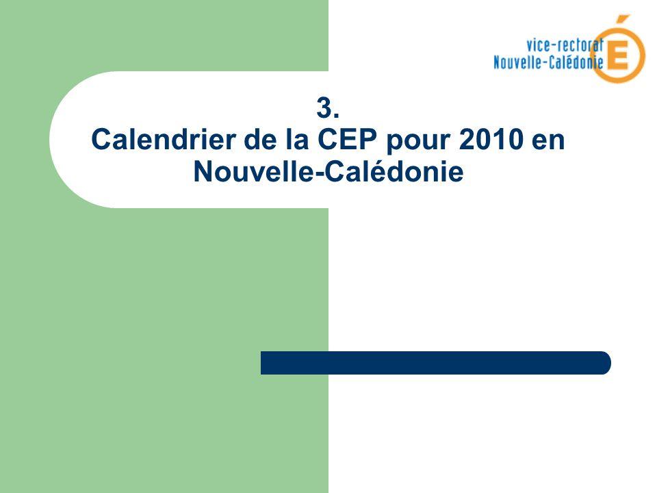 3. Calendrier de la CEP pour 2010 en Nouvelle-Calédonie