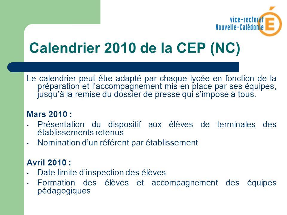 Calendrier 2010 de la CEP (NC) Le calendrier peut être adapté par chaque lycée en fonction de la préparation et laccompagnement mis en place par ses é