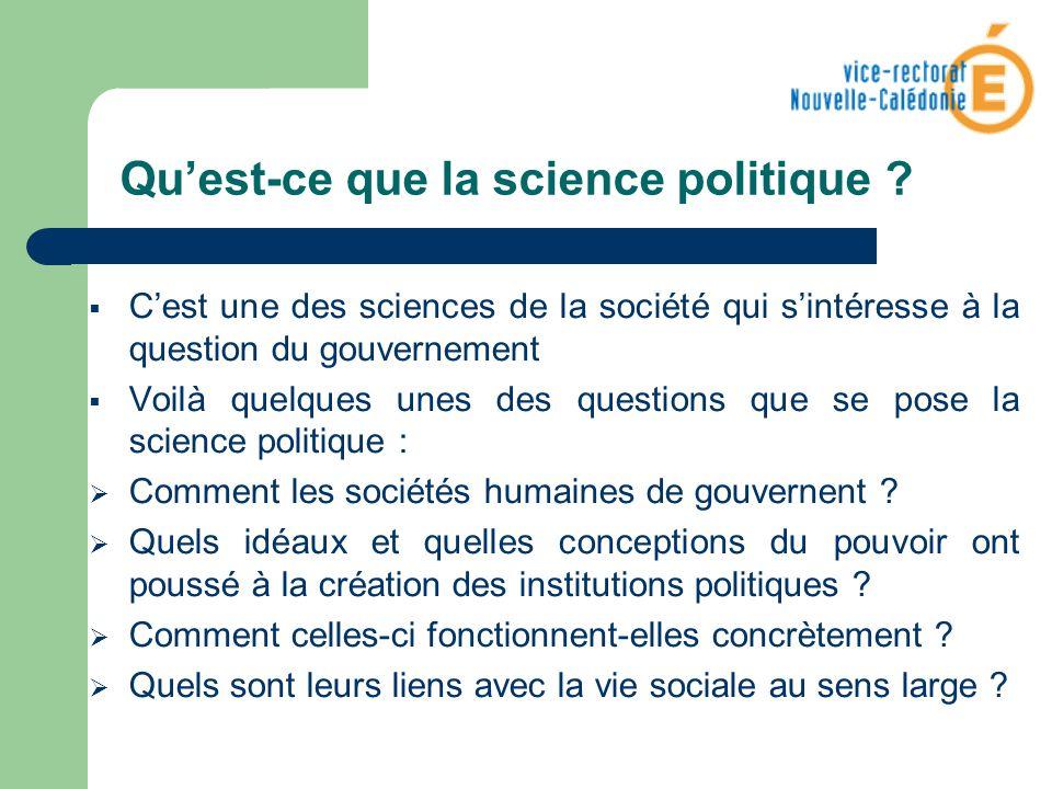 Quest-ce que la science politique ? Cest une des sciences de la société qui sintéresse à la question du gouvernement Voilà quelques unes des questions