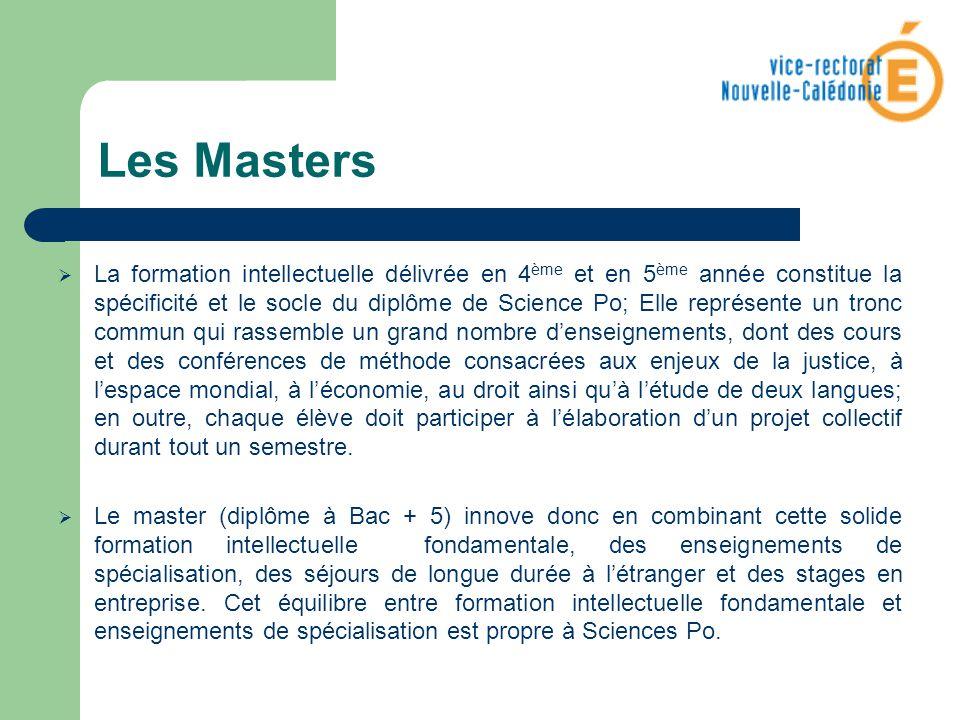 Les Masters La formation intellectuelle délivrée en 4 ème et en 5 ème année constitue la spécificité et le socle du diplôme de Science Po; Elle représ