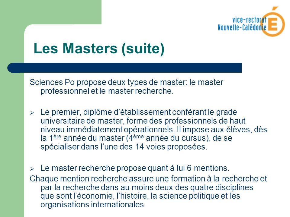 Les Masters (suite) Sciences Po propose deux types de master: le master professionnel et le master recherche. Le premier, diplôme détablissement confé