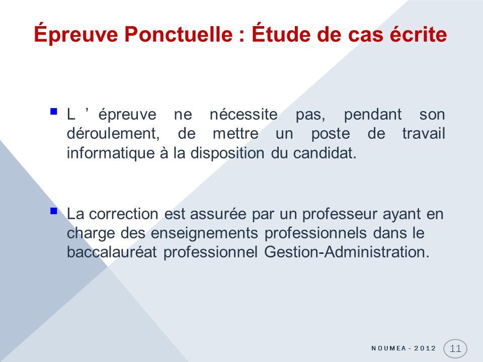Épreuve Ponctuelle : Étude de cas écrite Lépreuve ne nécessite pas, pendant son déroulement, de mettre un poste de travail informatique à la disposition du candidat.
