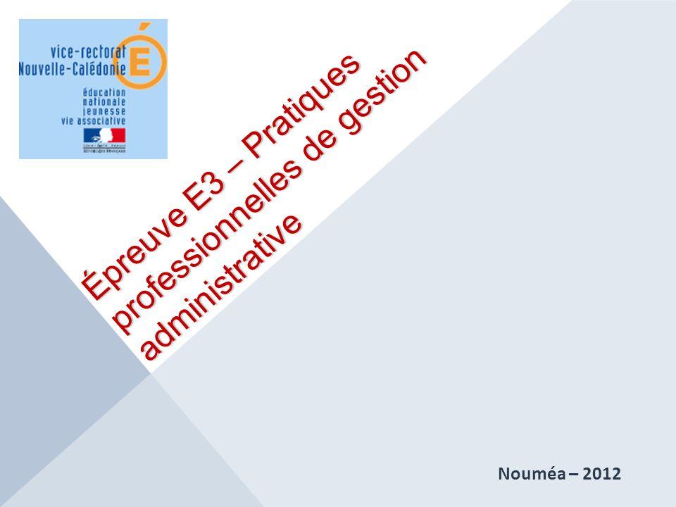 Épreuve E3 – Pratiques professionnelles de gestion administrative Nouméa – 2012