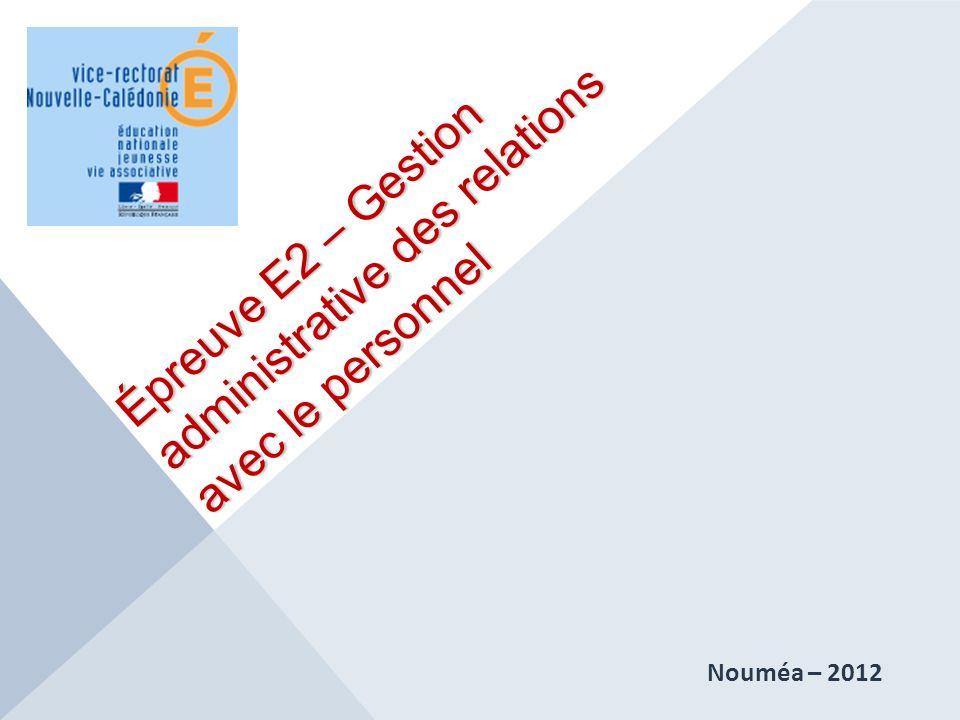 Épreuve E2 – Gestion administrative des relations avec le personnel Nouméa – 2012