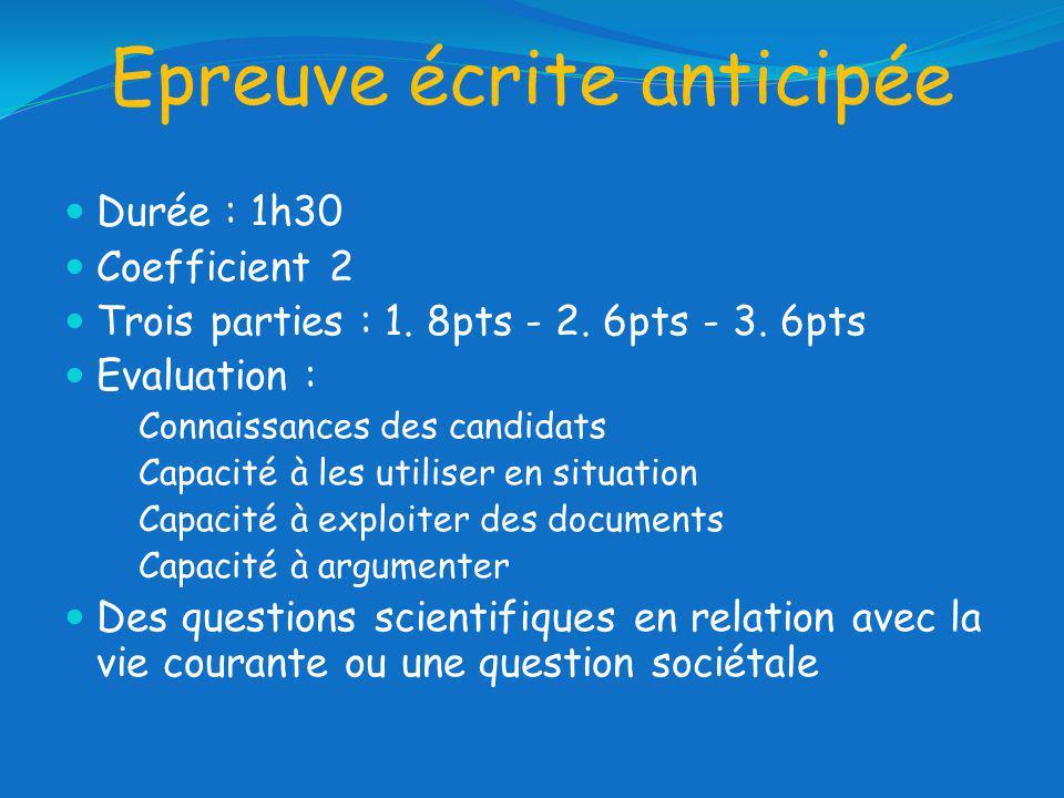Epreuve écrite anticipée Durée : 1h30 Coefficient 2 Trois parties : 1.