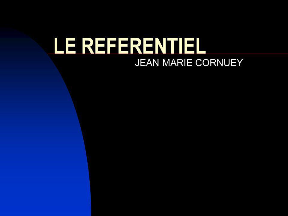 LE REFERENTIEL JEAN MARIE CORNUEY