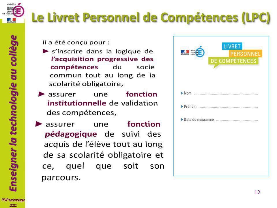Enseigner la technologie au collège PNP technologie 2011 12 Le Livret Personnel de Compétences (LPC)