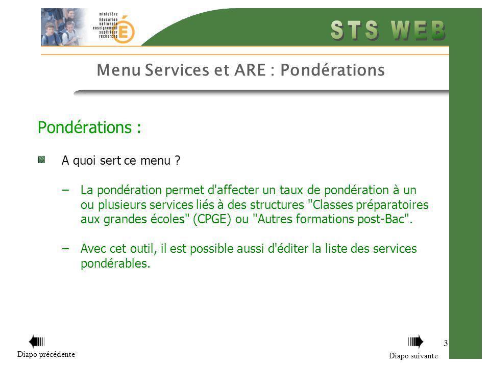 3 Pondérations : A quoi sert ce menu ? –La pondération permet d'affecter un taux de pondération à un ou plusieurs services liés à des structures