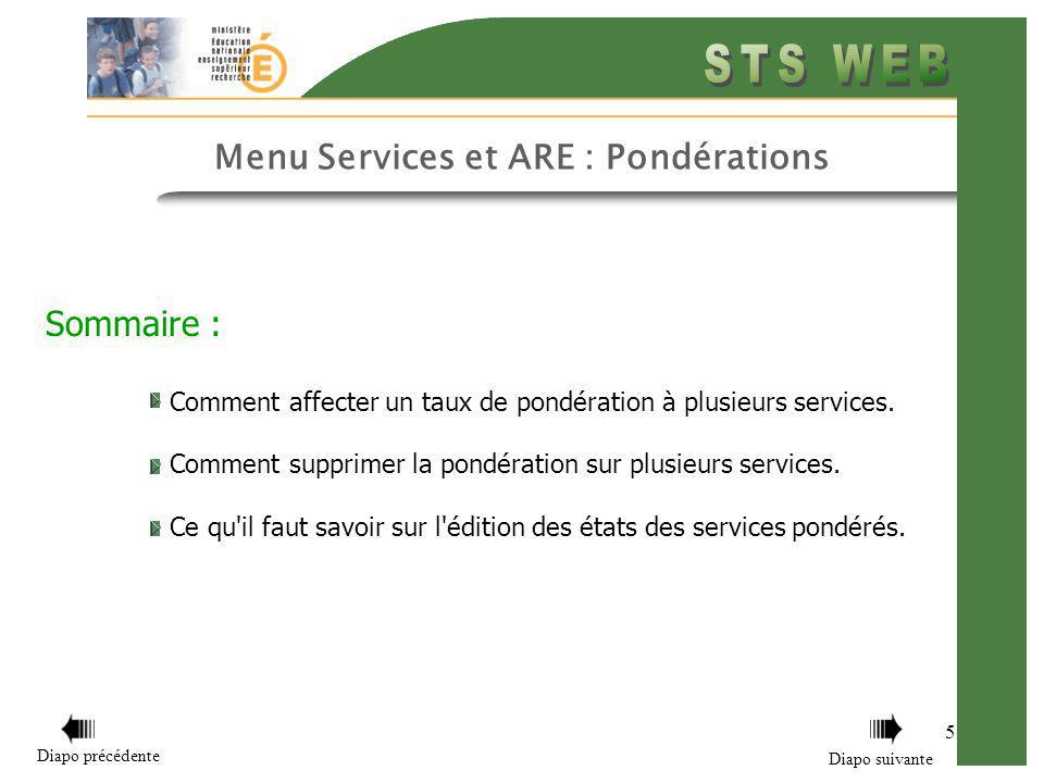 5 Menu Services et ARE : Pondérations Sommaire : Comment affecter un taux de pondération à plusieurs services. Comment supprimer la pondération sur pl