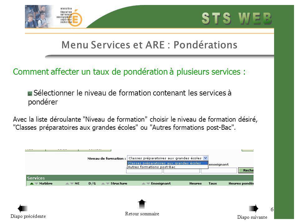 6 Menu Services et ARE : Pondérations Comment affecter un taux de pondération à plusieurs services : Sélectionner le niveau de formation contenant les