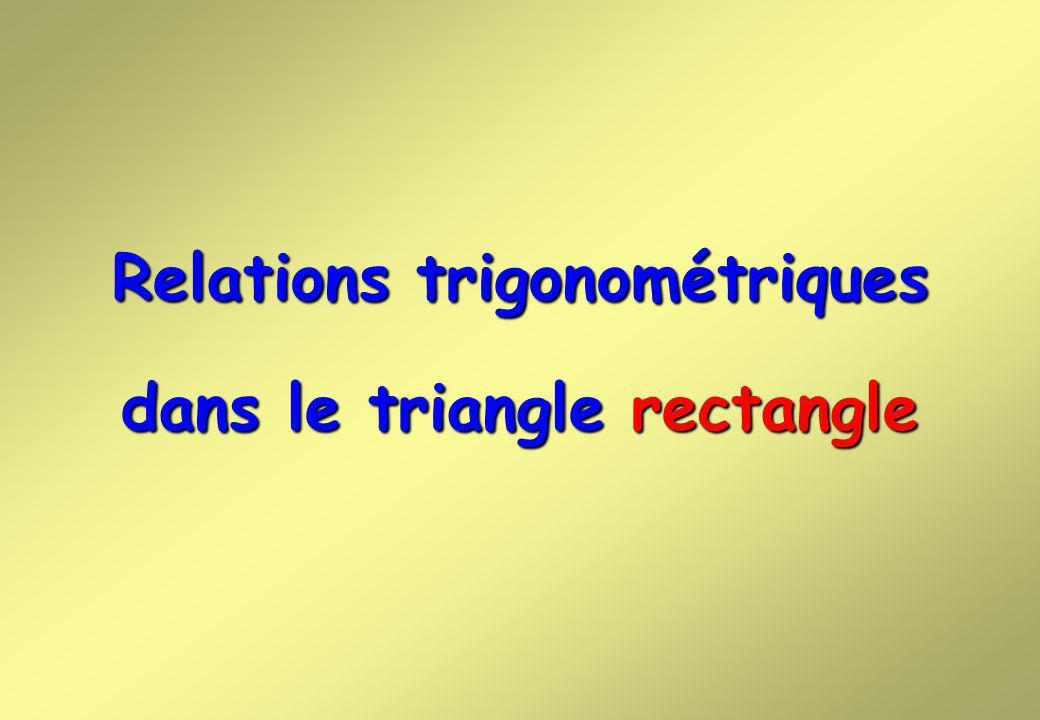 Relations trigonométriques dans le triangle rectangle