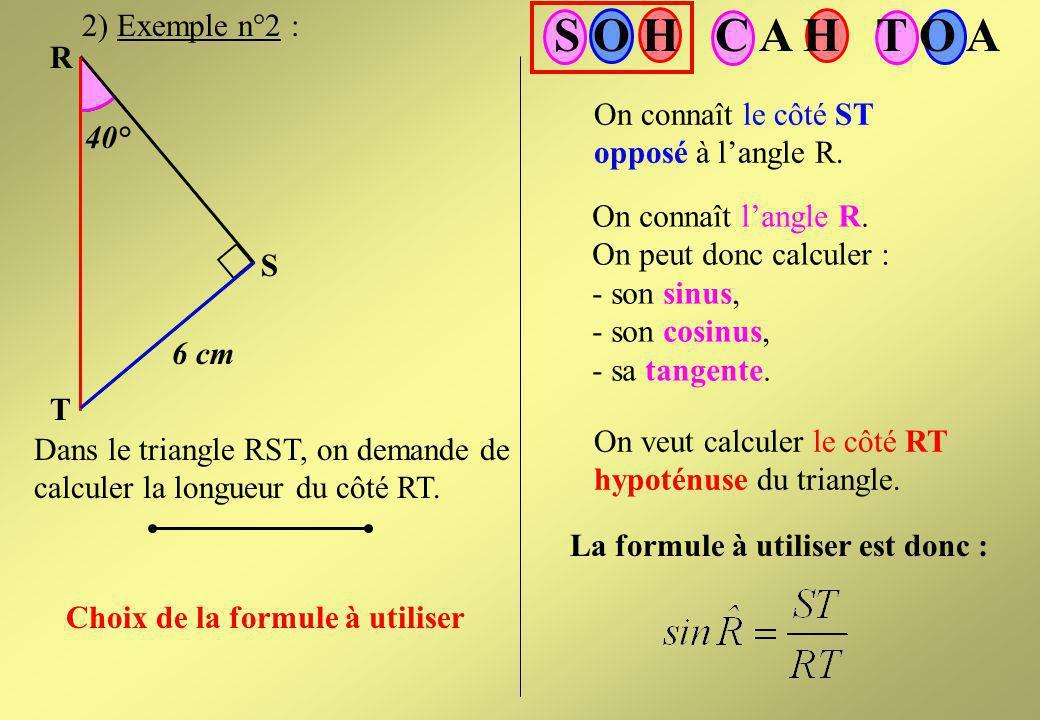 N M P 5 cm 30° Dans le triangle MNP, on demande de calculer la longueur du côté MN. Calcul de la longueur MN 1) Exemple n°1 : III - Quelques applicati