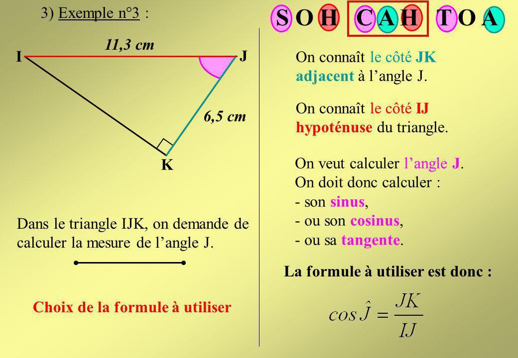 R T S 6 cm 40° Dans le triangle RST, on demande de calculer la longueur du côté RT. Calcul de la longueur RT 2) Exemple n°2 : Suite Sommaire