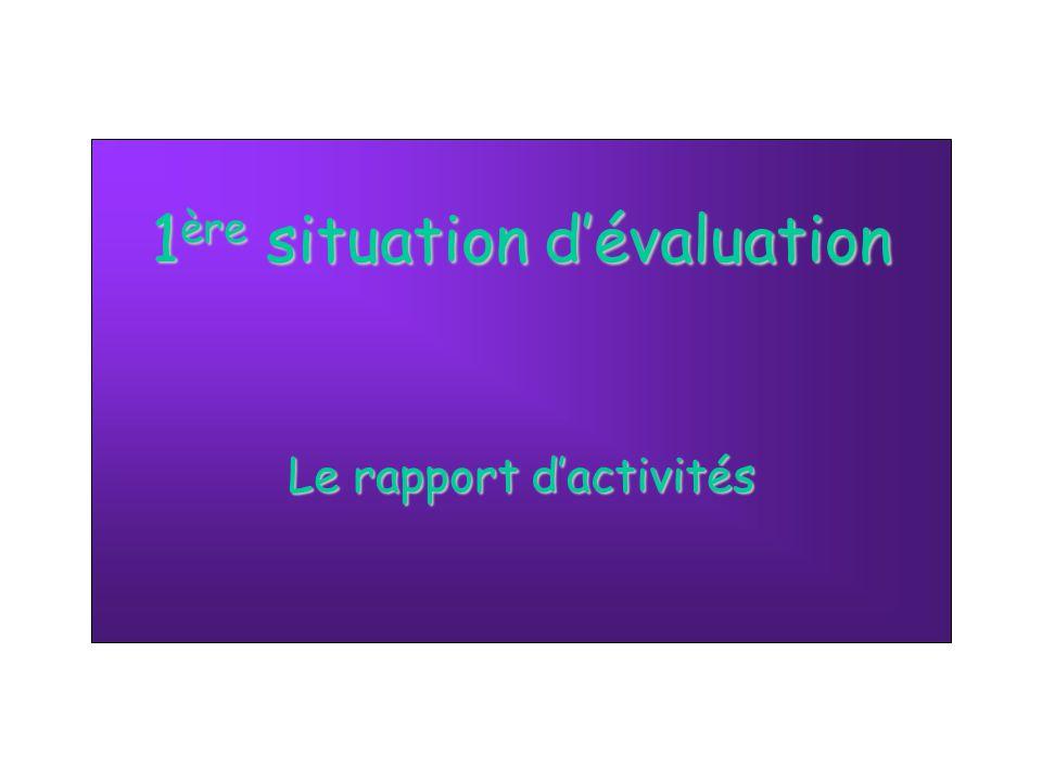 1 ère situation dévaluation Le rapport dactivités