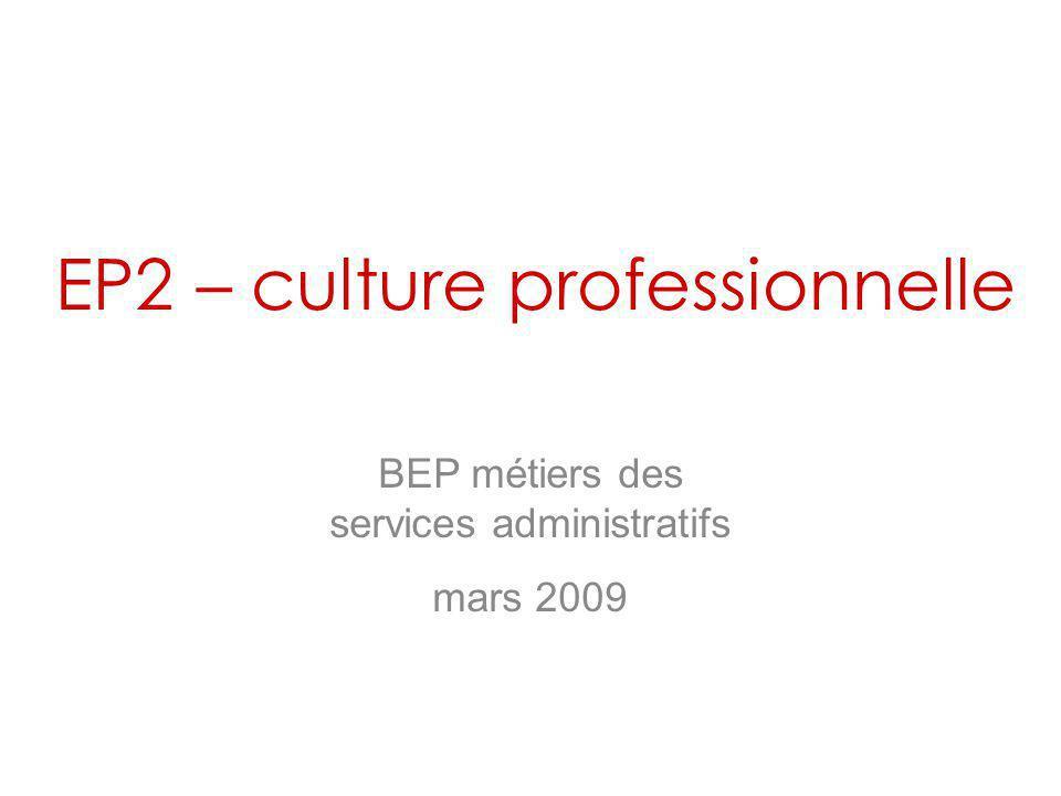 EP2 – culture professionnelle BEP métiers des services administratifs mars 2009
