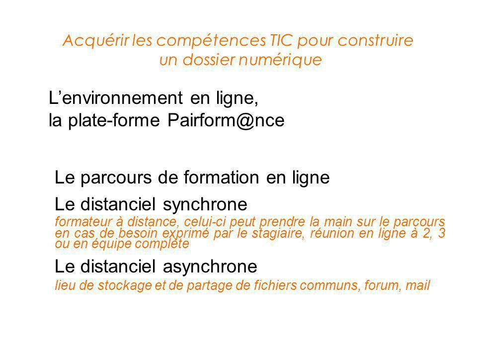 Le parcours de formation en ligne Le distanciel synchrone formateur à distance, celui-ci peut prendre la main sur le parcours en cas de besoin exprimé
