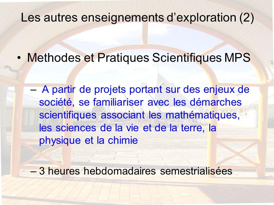 Les autres enseignements dexploration (2) Methodes et Pratiques Scientifiques MPS – A partir de projets portant sur des enjeux de société, se familiar