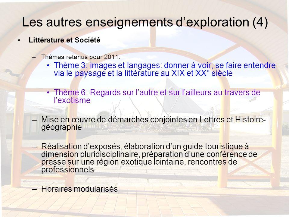 Les autres enseignements dexploration (4) Littérature et Société –Thèmes retenus pour 2011: Thème 3: images et langages: donner à voir, se faire enten