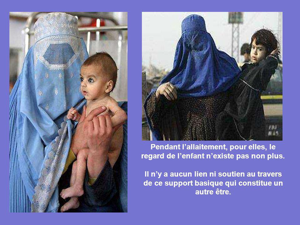 Il ny a pas de regard * Sous la burka, le regard de la mère nexiste pas.