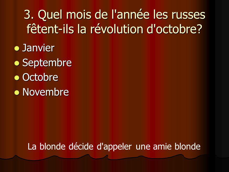 3. Quel mois de l année les russes fêtent-ils la révolution d octobre.